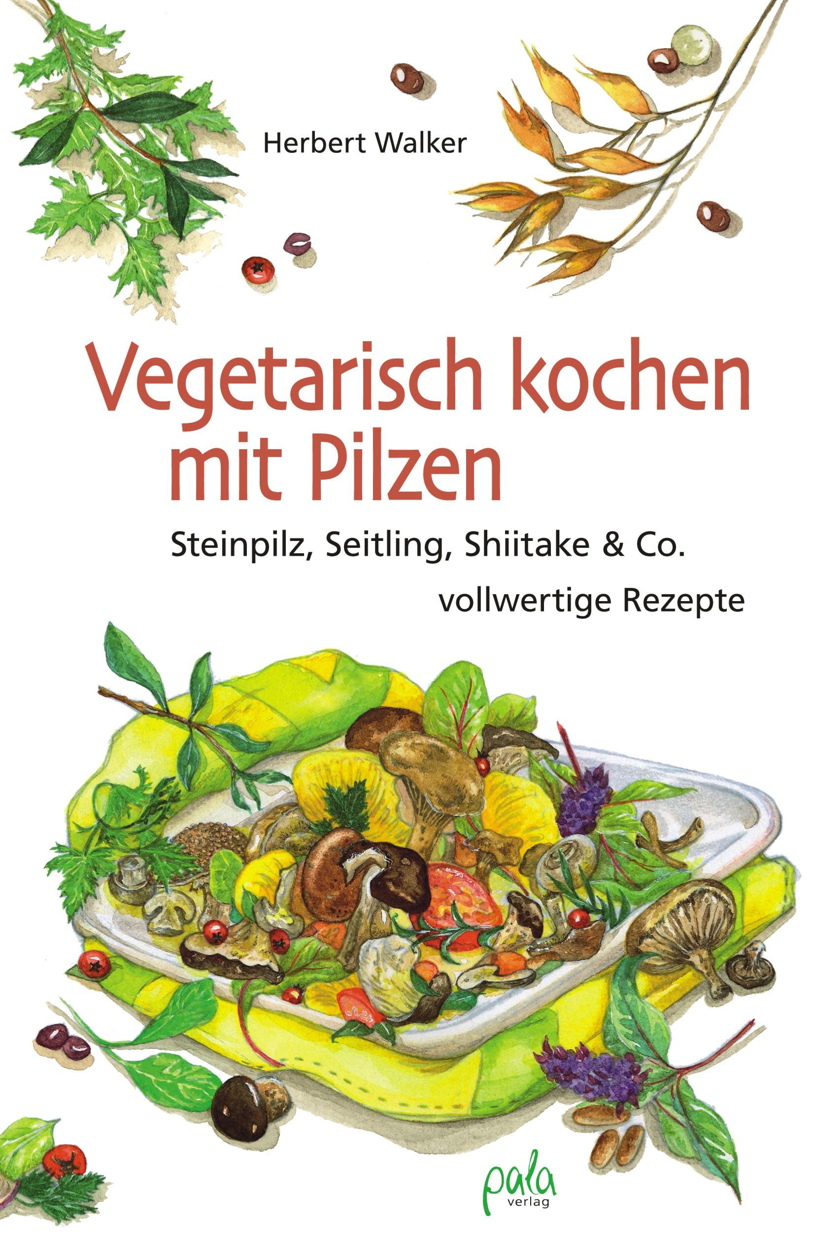 9783895662898 Vegetarisch kochen mit Pilzen