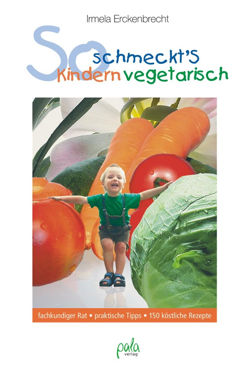 9783895663046 So schmeckt's Kindern vegetarisch
